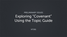 """Exploring """"Covenant"""" Using the Topic Guide"""