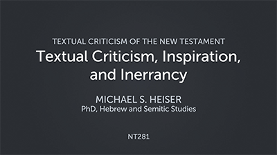 Textual Criticism, Inspiration, and Inerrancy