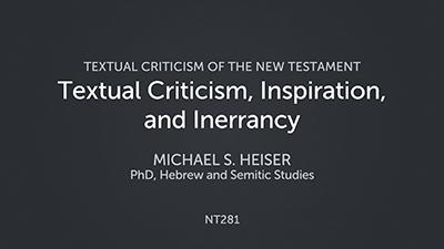 Textual Criticism, Inspiration, and Inerrancy