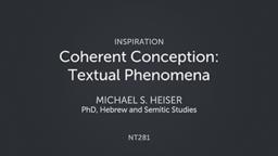 Coherent Conception: Textual Phenomena