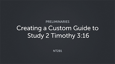 Creating a Custom Guide to Study 2 Timothy 3:16
