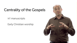 Centrality of the Gospels: Historical Arguments