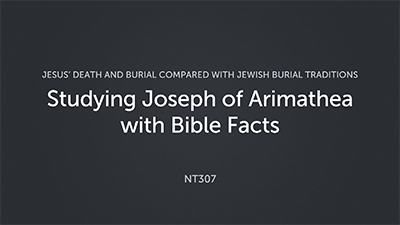 Studying Joseph of Arimathea with Bible Facts