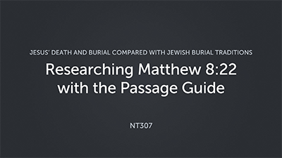 Researching Matthew 8:22 with the Passage Guide