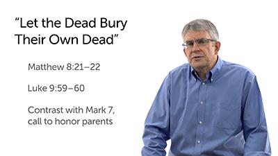 Let the Dead Bury Their Own Dead