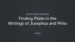 Finding Pilate in the Writings of Josephus and Philo