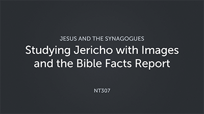 Studying Jericho with Image Searching and the Bible Facts Report