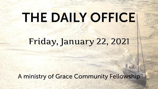 Daily Office - January 22,  2021