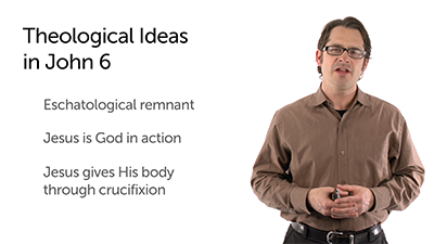 Theological Ideas of John 6