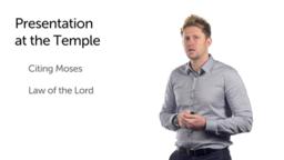 Jesus' Presentation at the Temple (Luke 2:22–40)