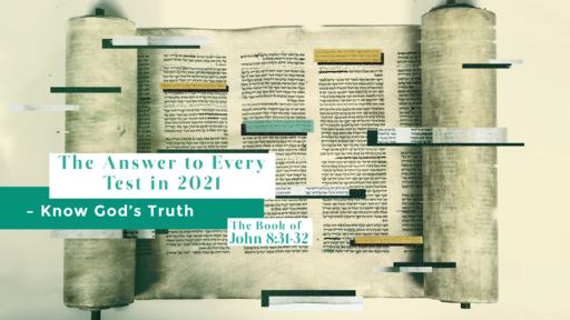 The Answer to every test in 2021 - Know God's Truth