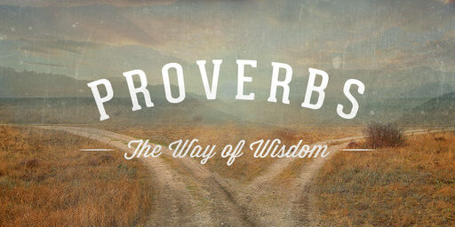 Sunday Service 12-13-20 - Proverbs 13:20-25 - Wisdom From Earth To Heaven