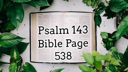 'Lord Hear my Prayer' Psalm 143
