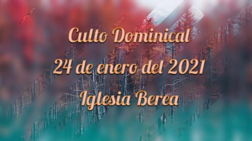 Culto Dominical 24 de enero