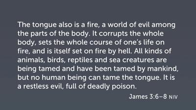Taming the Tongue (Jas 3:6–8), Part 3