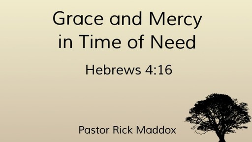 Grace and Mercy in Time of Need