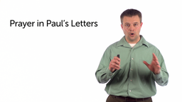 The Role of Prayer in Paul's Letters