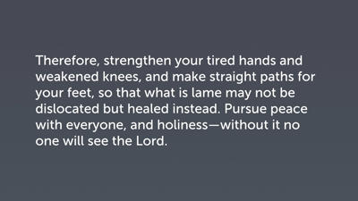 Walk the Straight Path (Heb 12:12–17)