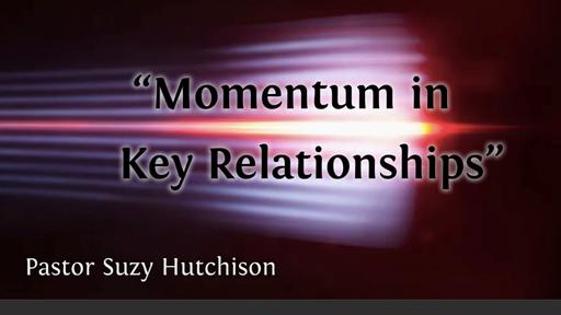 Momentum in Key Relationships