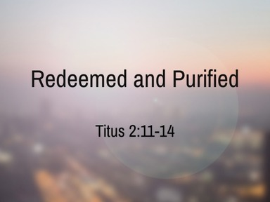 2021.01.24a Redeemed and Purified