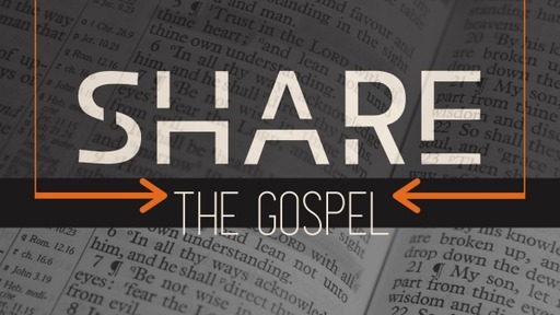 Share the Gospel - our call to evangelism
