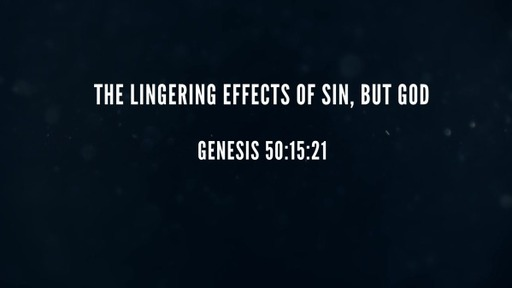 The Lingering Effects of Sin, But God