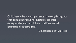 Children and Parents (Col 3:20–21)