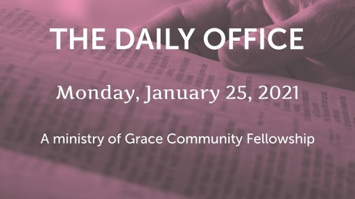 Daily Office -January 25, 2021