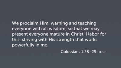 Paul's Ministry: Goals (Col 1:28–29)