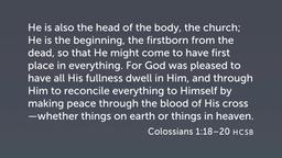 Christ Hymn, Part 2 (Col 1:18–20)