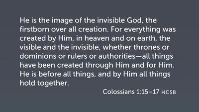 Christ Hymn, Part 1 (Col 1:15–17)