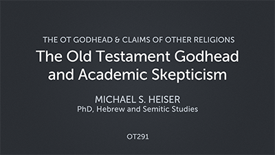 The Old Testament Godhead and Academic Skepticism