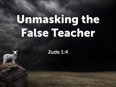 Unmasking the False Teacher