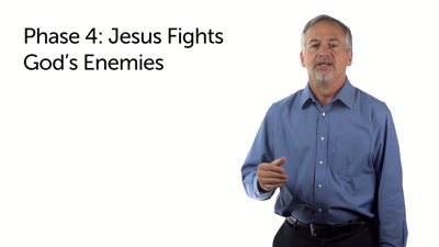 Phase 4: Jesus Fights God's Enemies