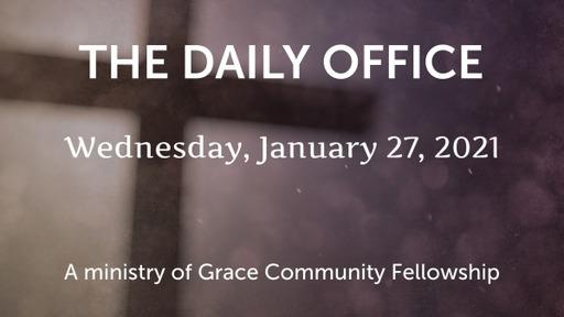 Daily Office - January 27, 2021