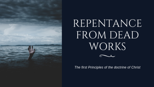 Repent of Dead Works