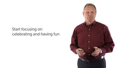 4. Start Focusing on Celebrating and Having Fun