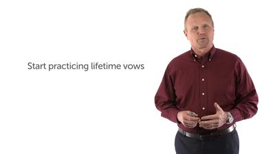 2. Start Practicing Lifetime Vows