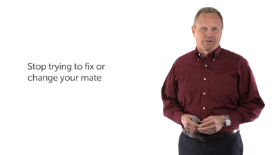 4. Stop Trying to Fix or Change Your Mate
