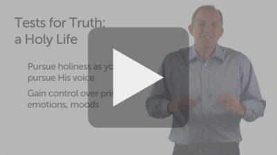 Tests for Truth: God's Church and the Holy Life