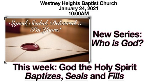 Who is God? God the Holy Spirit Baptizes, Seals and Fills