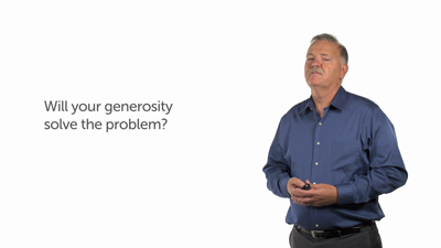 Will Your Generosity Solve the Problem?