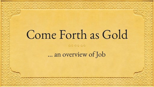 Come Forth as Gold (Job)
