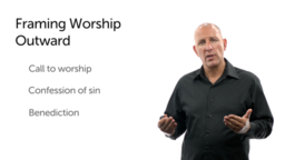Worship: Orienting the Church Upward and Outward