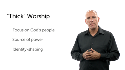 Worship Thick Enough to Nourish a Missional Church