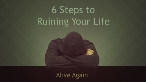 """Alive Again: 6 Steps to Ruining Your Life"" Apr. 23, 2017"
