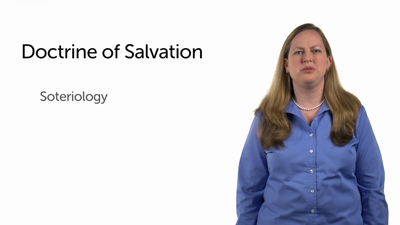 Introduction to the Doctrine of Salvation