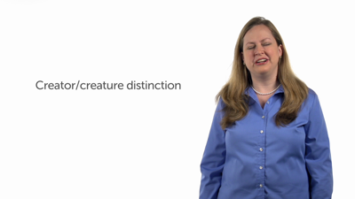 The Creator/Creature Distinction