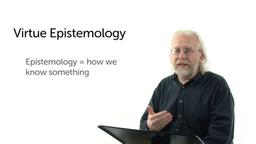 Virtue Epistemology