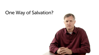 Is There Only One Way of Salvation?